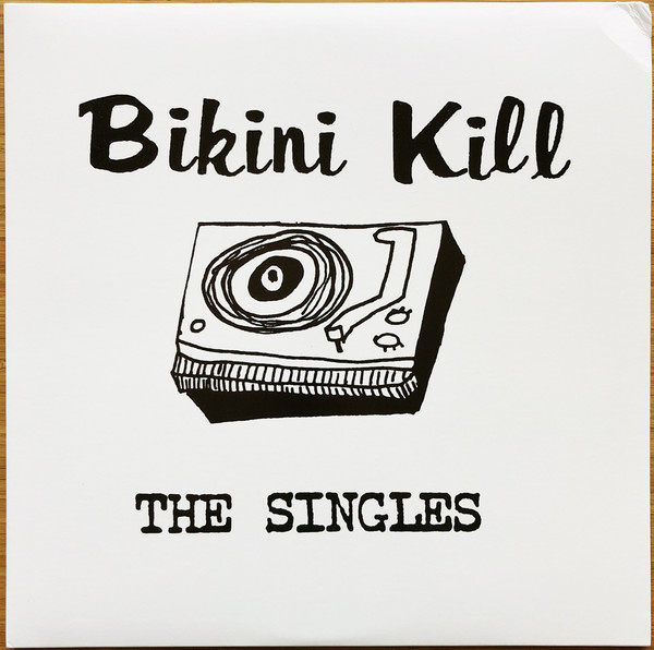 Bikini Kill ‎– The Singles LP